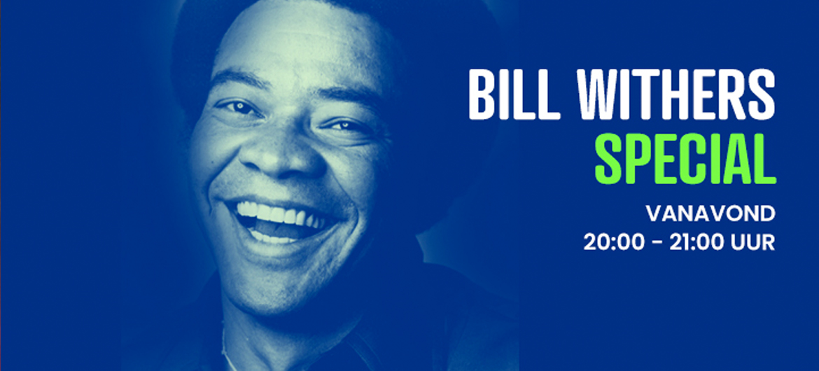 Terugluisteren: Bill Withers special