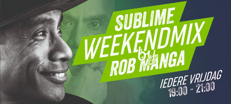 The Sublime Weekend Mix by DJ Rob Manga