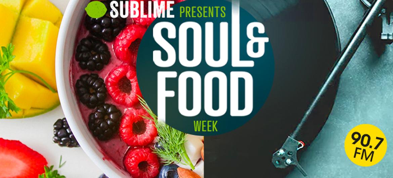 Sublime Presents: Soul- & Foodweek