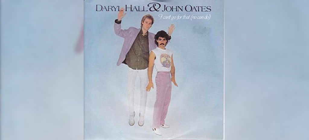 hall & oates I can't go for that